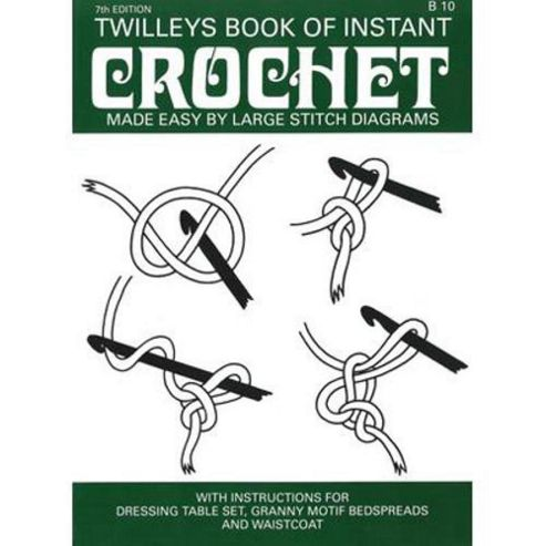 B10 Twilleys Book of Instant Crochet - Sgl